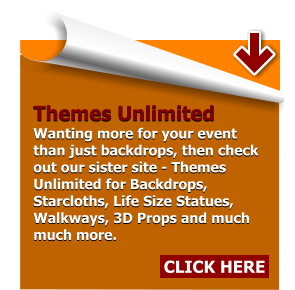 Themes Unlimited Wanting more for your event than just backdrops, then check out our sister site - Themes Unlimited for Backdrops, Starcloths, Life Size Statues, Walkways, 3D Props and much much more. CLICK HERE